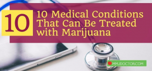 10 Medical Conditions That Can Be Treated with Marijuana