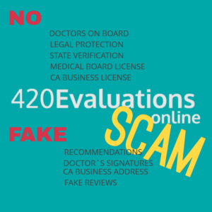 420 EVALUATIONS ONLINE SCAM - FAKE MEDICAL MARIJUANA RECOMMENDATIONS