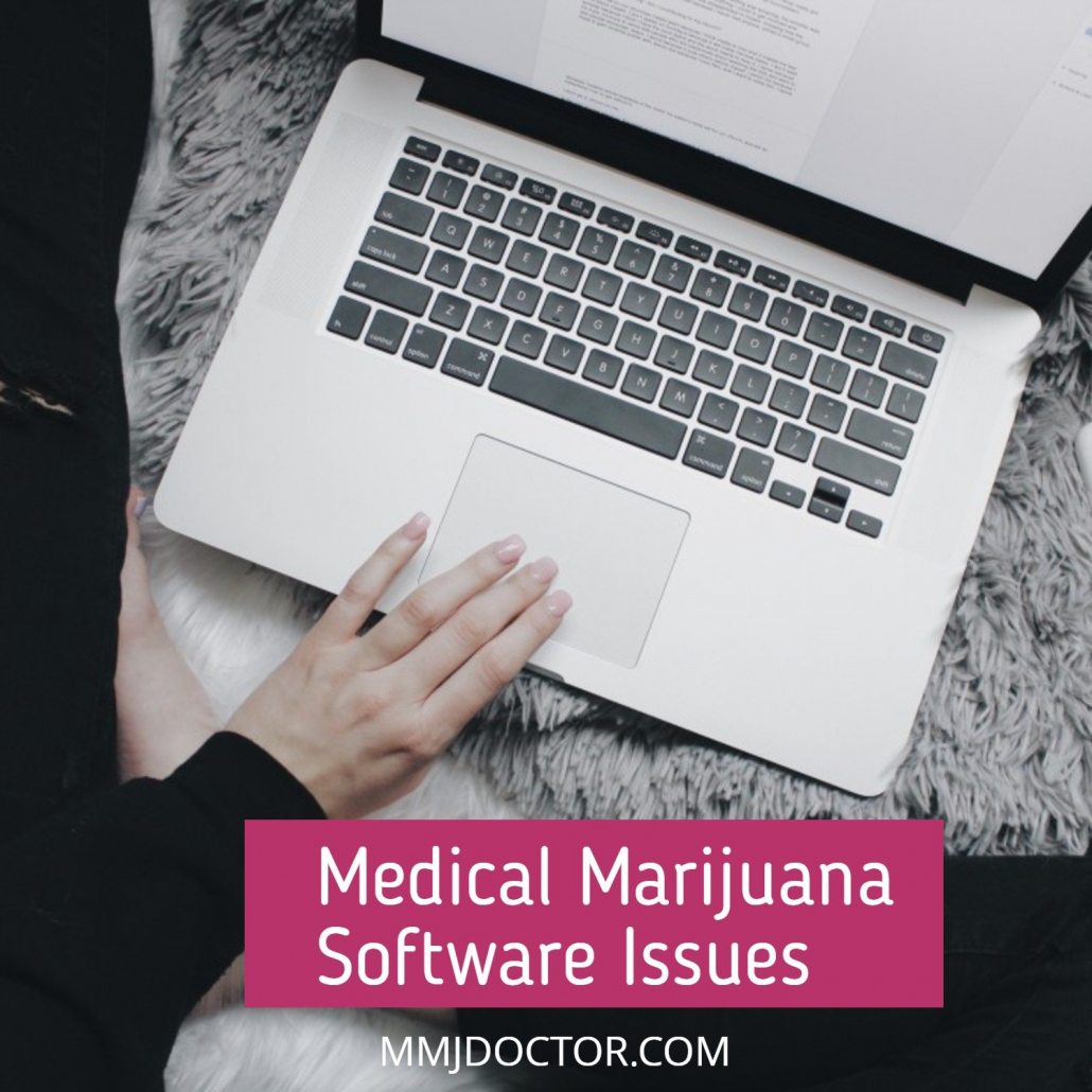 Medical Marijuana Software Issues