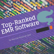 Top Ranked EMR Software So You Can Focus on Care