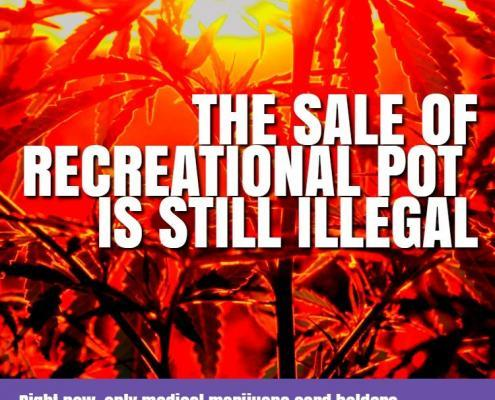 The sale of recreational use marijuana is still illegal WEBOPTIMIZED