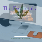 The Essentials For MMJ EMR Doctor Software