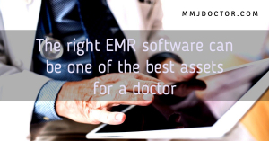 The right EMR software can be one of the best assets for a doctor.