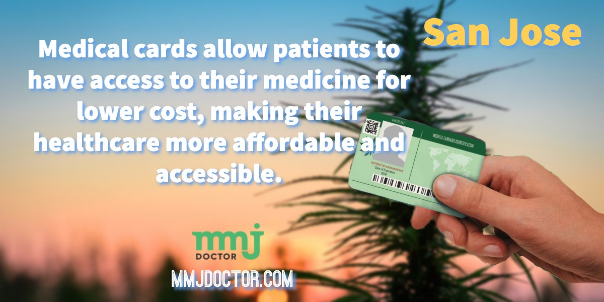Why you need a medical marijuana card in San Jose