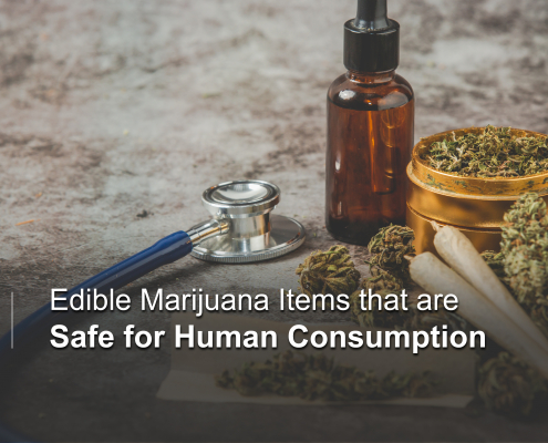 Edible Marijuana items Safe for Human Consumption