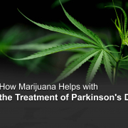 How medical marijuana helps with Parkinson's Disease