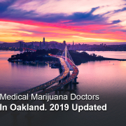 Medical Marijuana Doctors In Oakland. 2019 Updated
